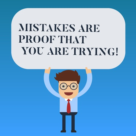 Writing note showing Mistakes Are Proof That You Are Trying. Business photo showcasing Trial and error is the way to success Man Standing Holding Above his Head Blank Rectangular Colored Board