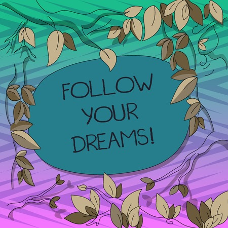 Conceptual hand writing showing Follow Your Dreams. Business photo text drives you on into your chosen future by working hard Tree Branches Scattered with Leaves Blank Color Text Space