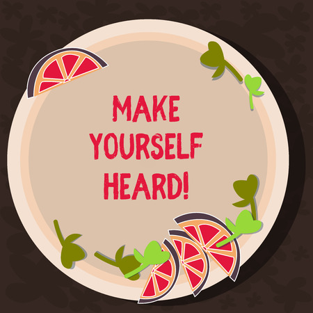 Text sign showing Make Yourself Heard. Conceptual photo say something loudly enough for showing to hear Cutouts of Sliced Lime Wedge and Herb Leaves on Blank Round Color Plate