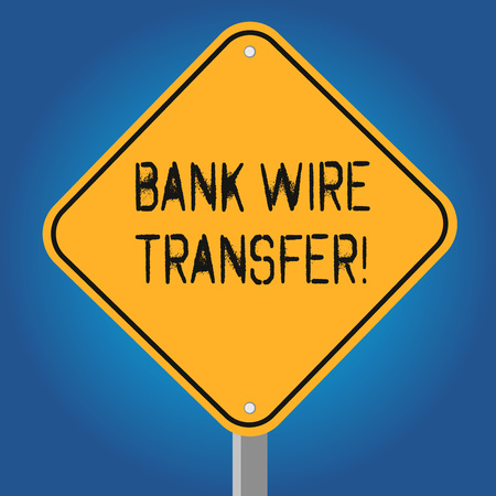 Handwriting text Bank Wire Transfer. Concept meaning money goes from one bank or credit another using network Blank Diamond Shape Color Road Warning Signage with One Leg Stand photo