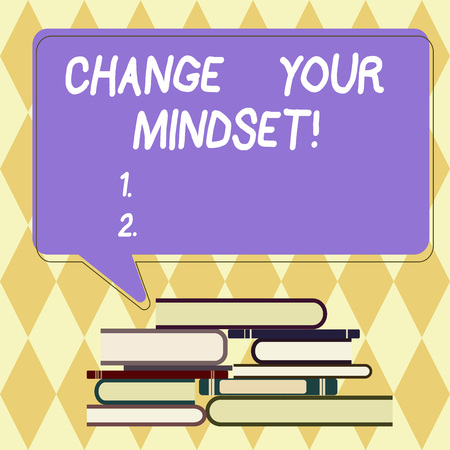 Text sign showing Change Your Mindset. Conceptual photo fixed mental attitude or disposition demonstrating responses Uneven Pile of Hardbound Books and Blank Rectangular Color Speech Bubble