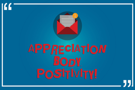 Handwriting text writing Appreciation Body Positivity. Concept meaning Acceptance and appreciation of body types Open Envelope with Paper New Email Message inside Quotation Mark Outline Stock Photo