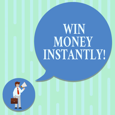 Word writing text Win Money Instantly. Business concept for getting cash as prize in competition sport or game Man in Necktie Carrying Briefcase Holding Megaphone Blank Speech Bubble