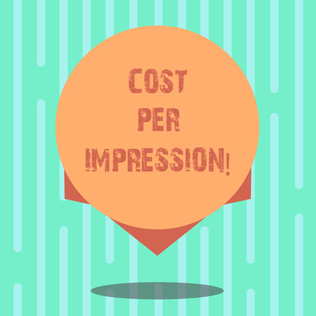 Word writing text Cost Per Impression. Business concept for refers rate that advertiser has agreed to pay for number Blank Color Circle Floating photo with Shadow and Design at the Edge