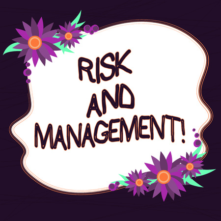 Conceptual hand writing showing Risk And Management. Business photo text forecasting evaluation financial risks minimize impact Blank Color Shape with Flowers Border for Cards Invitation Stock Photo