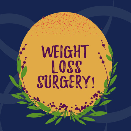 Word writing text Weight Loss Surgery. Business concept for do on stomach intestines to help demonstrating extreme obesity Blank Color Oval Shape with Leaves and Buds as Border for Invitation