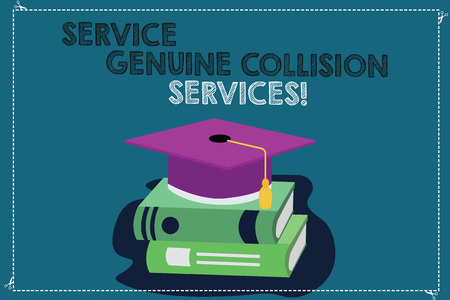 Handwriting text writing Service Genuine Collision Services. Concept meaning Auto car crash good great services Color Graduation Hat with Tassel 3D Academic cap photo Resting on Books Archivio Fotografico