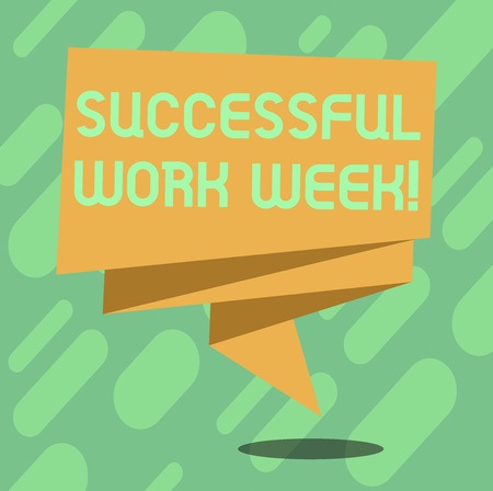 Conceptual hand writing showing Successful Work Week. Business photo text productive and satisfying working days in a week Folded 3D Ribbon Sash Speech Bubble photo for Celebration