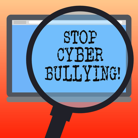 Handwriting text writing Stop Cyber Bullying. Concept meaning prevent use of electronic communication bully demonstrating Magnifying Glass Enlarging Tablet Blank Color Screen photo text Space