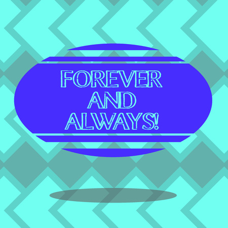 Text sign showing Forever And Always. Conceptual photo means continuously at all relevant times and still Blank Color Oval Shape with Horizontal Stripe Floating and Shadow photo
