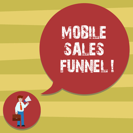 Text sign showing Mobile Sales Funnel. Conceptual photo visual metaphor for path taken by potential customer Man in Necktie Carrying Briefcase Holding Megaphone Blank Speech Bubble