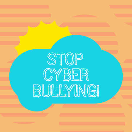 Word writing text Stop Cyber Bullying. Business concept for prevent use of electronic communication bully demonstrating Sun Hiding Shining Behind Blank Fluffy Color Cloud photo for Poster Ads Stock Photo