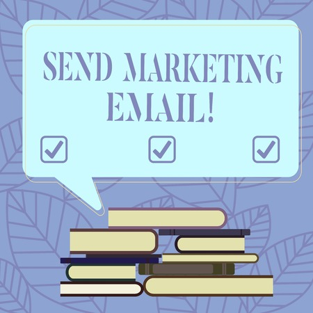 Text sign showing Send Marketing Email. Conceptual photo targeting of consumers through electronic mail Uneven Pile of Hardbound Books and Blank Rectangular Color Speech Bubble Stock Photo