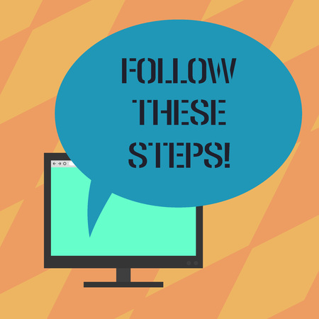 Text sign showing Follow These Steps. Conceptual photo go through action plan or idea with calculations Mounted Computer Monitor Blank Screen with Oval Color Speech Bubble