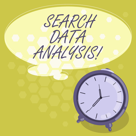 Conceptual hand writing showing Search Data Analysis. Business photo showcasing process of evaluating data using analytical tools Color Thought Speech Bubble with Outline and Alarm Clock