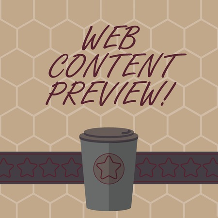 Conceptual hand writing showing Web Content Preview. Business photo text textual visual aural that encountered of user experience 3D Coffee To Go Cup with Lid Cover and Stars on Strip Text Space