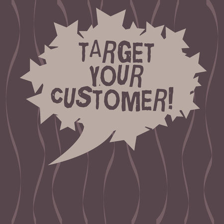 Word writing text Target Your Customer. Business concept for Aim those clients who are most likely to buy from you Blank Oval Color Speech Bubble with Stars as Outline photo Text Space