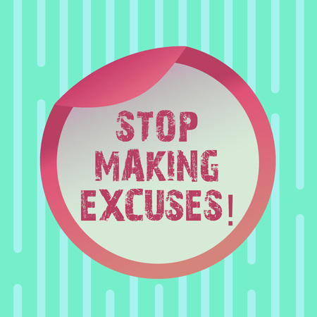 Word writing text Stop Making Excuses. Business concept for do not explanation for something that went wrong Bottle Packaging Blank Lid Carton Container Easy to Open Foil Seal Cover