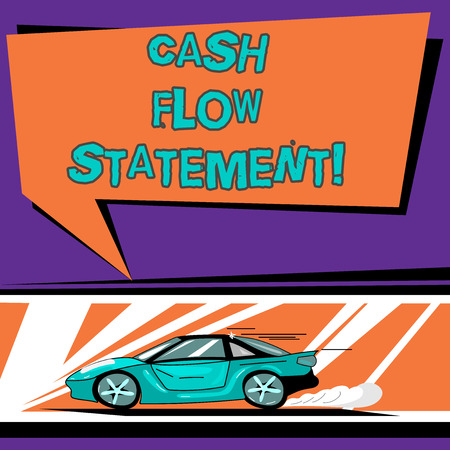 Conceptual hand writing showing Cash Flow Statement. Business photo text financial measures cash generated used by company period Car with Fast Movement icon and Exhaust Smoke Speech Bubble