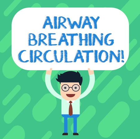 Handwriting text Airway Breathing Circulation. Concept meaning Memory aid for rescuers performing CPR Man Standing Holding Above his Head Blank Rectangular Colored Board