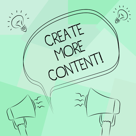 Conceptual hand writing showing Create More Content. Business photo text write words sentence to attract clearly defined audience Freehand Outline Sketch of Speech Bubble Megaphone Idea Icon