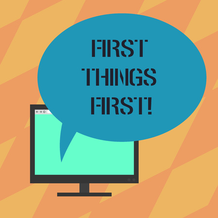 Text sign showing First Things First. Conceptual photo important matters should dealt with before other things Mounted Computer Monitor Blank Screen with Oval Color Speech Bubble Imagens
