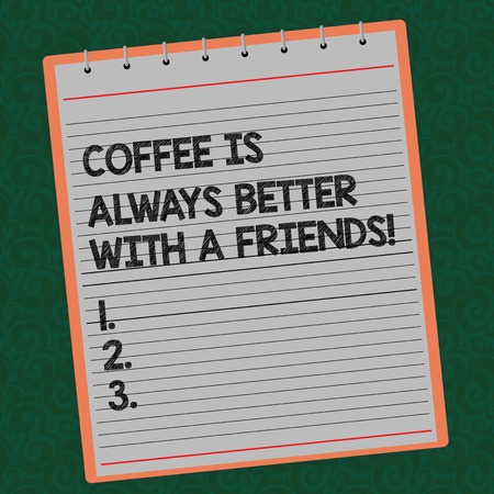Word writing text Coffee Is Always Better With A Friends. Business concept for Meeting with beloved ones to enjoy Lined Spiral Top Color Notepad photo on Watermark Printed Background