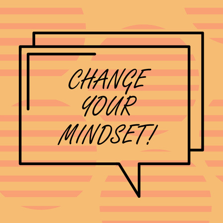 Word writing text Change Your Mindset. Business concept for fixed mental attitude or disposition demonstrating responses Rectangular Outline Transparent Comic Speech Bubble photo Blank Space
