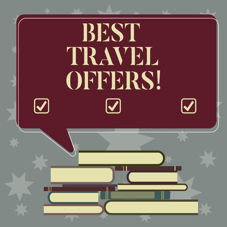 Conceptual hand writing showing Best Travel Offers. Business photo showcasing visit other countries with great discount promotion Uneven Pile of Hardbound Books and Rectangular Speech Bubble Stock Photo
