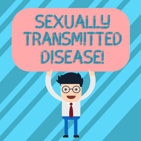Word writing text Sexually Transmitted Disease. Business concept for Diseases spread by sexual intercourse Man Standing Holding Above his Head Blank Rectangular Colored Board