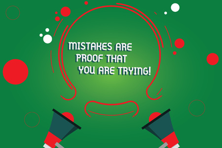 Text sign showing Mistakes Are Proof That You Are Trying. Conceptual photo Trial and error is the way to success Two Megaphone and Circular Outline with Small Circles on Color Background Stockfoto
