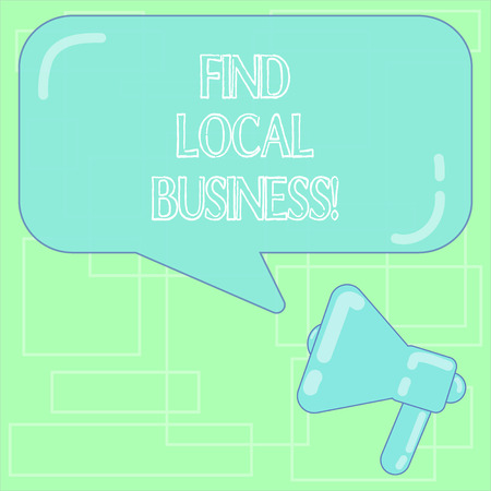 Text sign showing Find Local Business. Conceptual photo company that provides goods services to near population Megaphone photo and Blank Rectangular Color Speech Bubble with Reflection