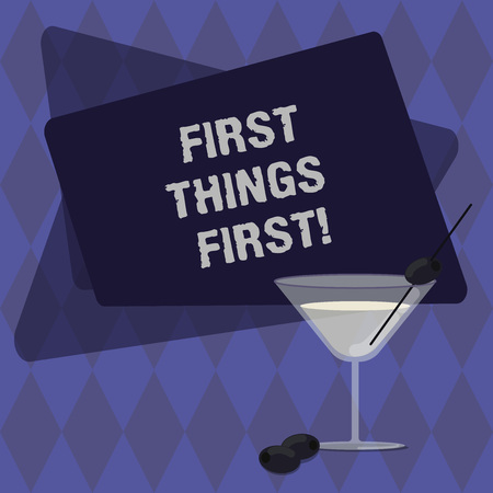 Conceptual hand writing showing First Things First. Business photo text important matters should dealt with before other things Filled Cocktail Wine Glass with Olive on the Rim Text Space Imagens