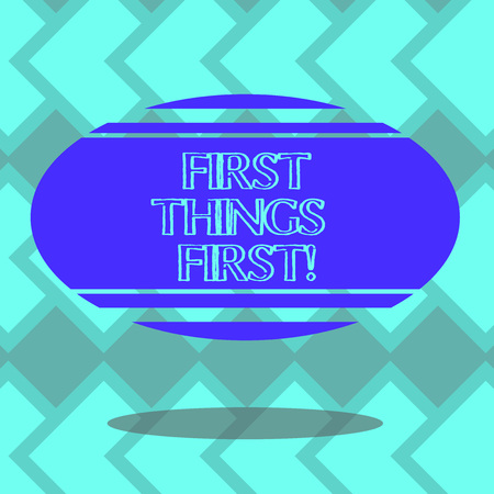 Text sign showing First Things First. Conceptual photo important matters should dealt with before other things Blank Color Oval Shape with Horizontal Stripe Floating and Shadow photo