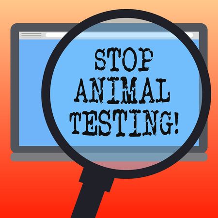 Handwriting text writing Stop Animal Testing. Concept meaning scientific experiment which live animal forced undergo Magnifying Glass Enlarging Tablet Blank Color Screen photo text Space
