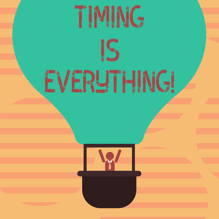 Word writing text Timing Is Everything. Business concept for when the time is right, everything will fall into place Hu analysis Dummy Arms Raising inside Gondola Riding Blank Color Air Balloon