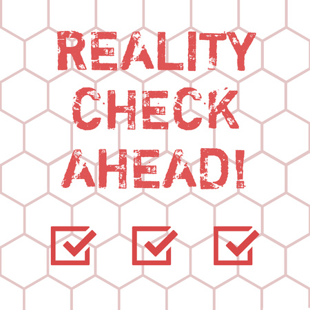 Writing note showing Reality Check Ahead. Business photo showcasing makes them recognize truth about situation someone Outline of Geometric Shape Hexagon in Seamless Repeat Pattern photo