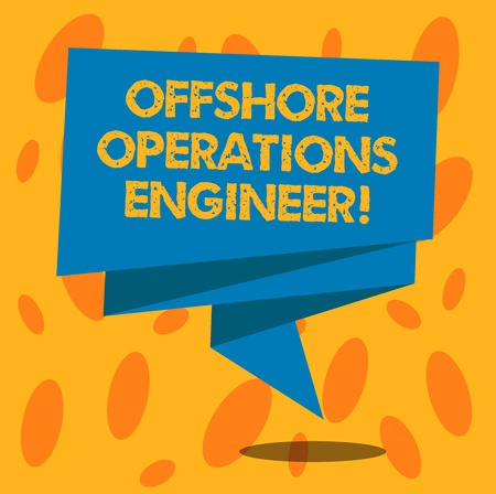 Writing note showing Offshore Operations Engineer. Business photo showcasing Supervising oil and gas operations in the rig Folded 3D Ribbon Strip Solid Color Blank Sash photo for Celebration