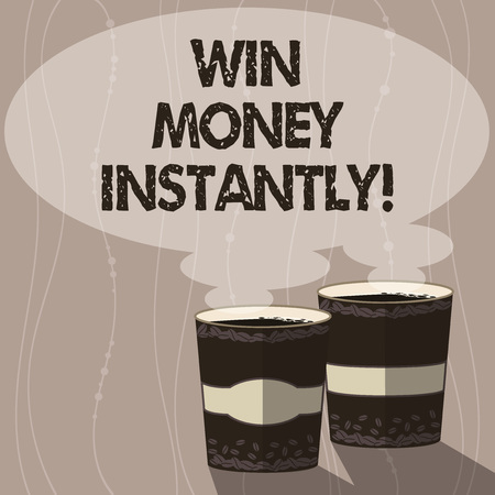 Writing note showing Win Money Instantly. Business photo showcasing getting cash as prize in competition sport or game Two To Go Cup with Beverage and Steam icon Blank Speech Bubble photo