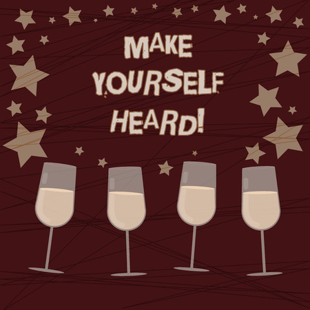 Conceptual hand writing showing Make Yourself Heard. Business photo showcasing say something loudly enough for showing to hear Filled Cocktail Wine with Scattered Stars Confetti Stemware