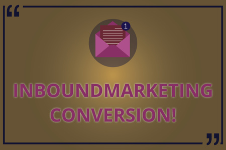 Writing note showing Inbound Marketing Conversion. Business photo showcasing process of attracting the attention of prospect Open Envelope with Paper Email Message inside Quotation Mark