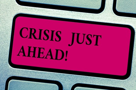 Writing note showing Crisis Just Ahead. Business photo showcasing time of intense difficulty or danger coming soon Keyboard key Intention to create computer message pressing keypad idea