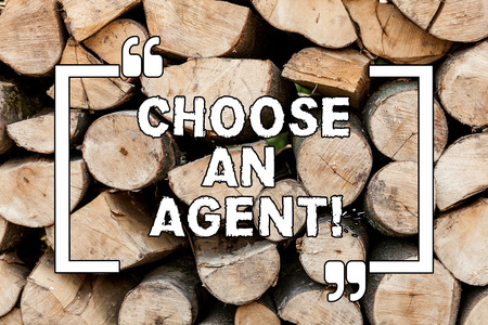 Handwriting text writing Choose An Agent. Concept meaning Choose someone who chooses decisions on behalf of you Wooden background vintage wood wild message ideas intentions thoughts