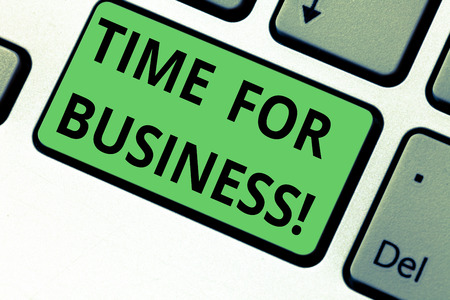 Conceptual hand writing showing Time For Business. Business photo text minutes that must be allowed for completion of operation Keyboard key Intention to create computer message idea