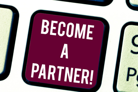 Conceptual hand writing showing Become A Partner. Business photo text becoming part owner of firm and sharing in profits Keyboard key Intention to create computer message idea