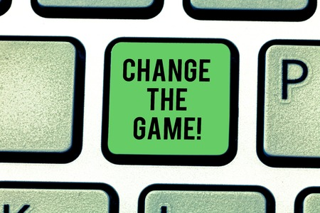 Handwriting text Change The Game. Concept meaning Make a movement do something different new strategies Keyboard key Intention to create computer message pressing keypad idea