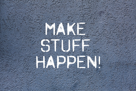 Text sign showing Make Stuff Happen. Conceptual photo if you want something have to make efforts and achieve it Brick Wall art like Graffiti motivational call written on the wall Imagens