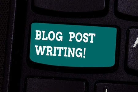 Handwriting text writing Blog Post Writing. Concept meaning demonstratingal online diary or say journal share their thoughts Keyboard key Intention to create computer message pressing keypad idea