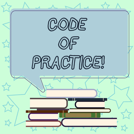Handwriting text writing Code Of Practice. Concept meaning written rules explains how showing working particular job Uneven Pile of Hardbound Books and Blank Rectangular Color Speech Bubble