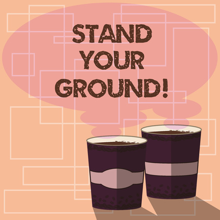 Word writing text Stand Your Ground. Business concept for maintain ones position typically in face of opposition Two To Go Cup with Beverage and Steam icon Blank Speech Bubble photo